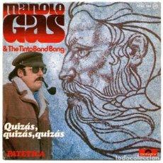 Discos de vinilo: MANOLO GAS & THE TINTO BAND BANG – QUIZÁS, QUIZÁS, QUIZÁS. Lote 238496495