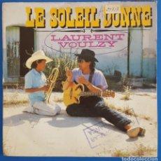 Discos de vinilo: SINGLE / LAURENT VOULZY - LE SOLEIL DONNE, 1988. Lote 238498300