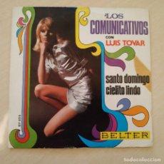 Discos de vinilo: LOS COMUNICATIVOS CON LUIS TOVAR -SANTO DOMINGO / CIELITO LINDO - SINGLE BELTER DE 1969 VINILO EX. Lote 238527220