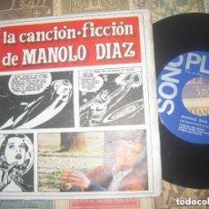 Discos de vinilo: MANOLO DIAZ - LA CANCION FICCION / LOS MARCIANOS (SONOPLAY 1967) OG ESPAÑA SIN SEÑALES DE USO. Lote 238549030