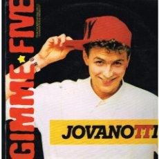 Discos de vinilo: JOVANOTTI - GIMME FIVE - MAXI SINGLE 1988 - ED. ESPAÑA. Lote 288517548