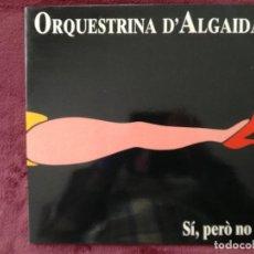 Discos de vinilo: ORQUESTRINA D'ALGAIDA - SI PERO NO (DIGITAL BLAU) LP. Lote 238562330