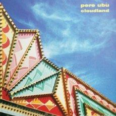 Dischi in vinile: PERE UBU - CLOUDLAND - LP DE VINILO EDICION INGLESA - ART ROCK #. Lote 238583785