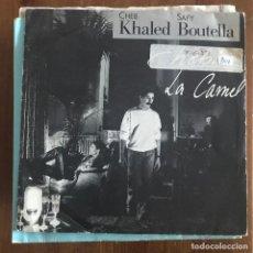 Discos de vinilo: CHEB KHALED & SAFY BOUTELLA - LA CAMEL / CHEBBA - SINGLE HISPAVOX SPAIN 1989. Lote 238622620