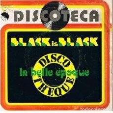 Discos de vinilo: LA BELLE EPOQUE – BLACK IS BLACK. Lote 238649705