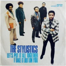 Discos de vinilo: THE STYLISTICS ‎– LET'S PUT IT ALL TOGETHER / I TAKE IT OUT ON YOU. Lote 238654620