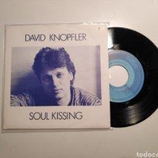 Discos de vinilo: DAVID KNOPFLER (DIRE STRAITS), SOUL KISSING. SINGLE VINILO 45RPM. Lote 238679490
