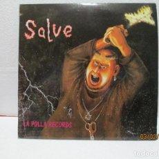 Discos de vinilo: LA POLLA RECORDS – SALVE. Lote 238801280