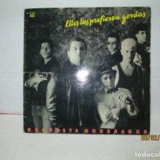 Discos de vinilo: ORQUESTA MONDRAGÓN – ELLOS LAS PREFIEREN GORDAS. Lote 238806605