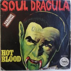 Discos de vinilo: HOT BLOOD – SOUL DRACULA. Lote 238829005