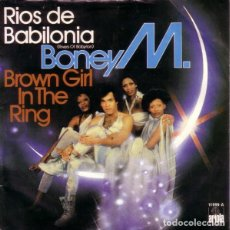 Discos de vinilo: BONEY M. ‎– RIOS DE BABILONIA (RIVERS OF BABYLON) / BROWN GIRL IN THE RING. Lote 238840345