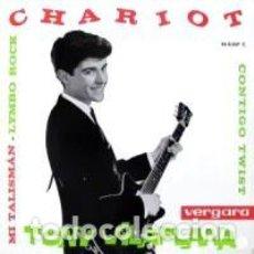 Discos de vinilo: TONY VILAPLANA – CHARIOT / MI TALISMÁN / LIMBO ROCK / CONTIGO TWIST. Lote 238849325