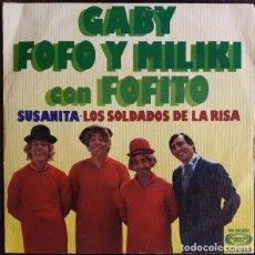 Discos de vinilo: GABY , FOFO Y MILIKI CON FOFITO – SUSANITA / LOS SOLDADOS DE LA RISA. Lote 238854320
