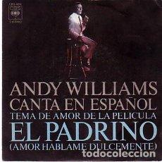 """Discos de vinilo: ANDY WILLIAMS – CANTA EN ESPAÑOL - TEMA DE AMOR DE LA PELÍCULA """"EL PADRINO"""". Lote 238857625"""