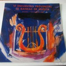 Discos de vinilo: VI ENCUENTRO PROVINCIAL DE BANDAS DE MUSICA, ALCAÑIZ-1 DE MAYO DE 1989. Lote 239375960