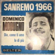 Disques de vinyle: SINGLE DOMENICO MODUGNO - DIO, COME TI AMO - IO DI PIU - BELTER 07-242 - PEDIDOS MINIMO 7€. Lote 239403945