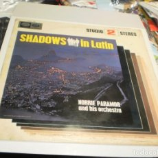 Discos de vinilo: LP SHADOWS IN LATIN. NORRIE PARAMOR Y SU ORQUESTA. EMI 1966 SPAIN (PROBADO, BIEN, BUEN ESTADO). Lote 239458050