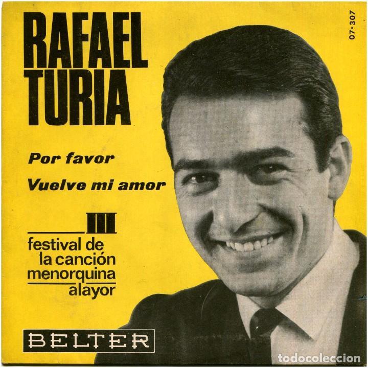 RAFAEL TURIA - POR FAVOR / VUELVE MI AMOR - SG SPAIN 1966 - BELTER 07-307 (Música - Discos - Singles Vinilo - Otros Festivales de la Canción)