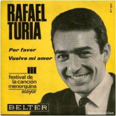 Discos de vinilo: RAFAEL TURIA - POR FAVOR / VUELVE MI AMOR - SG SPAIN 1966 - BELTER 07-307. Lote 239462430