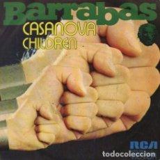 Discos de vinilo: BARRABAS – CASANOVA / CHILDREN. Lote 239474415