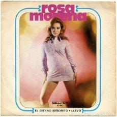 Discos de vinilo: ROSA MORENA – EL GITANO SEÑORITO / LLEVO. Lote 239480050