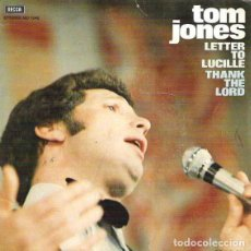 Discos de vinilo: TOM JONES – LETTER TO LUCILLE / THANK THE LORD. Lote 239482445