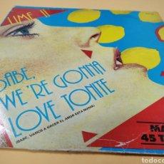 Discos de vinilo: LIME II BABE, WE'RE GONNA LOVE TONITE. Lote 239650465