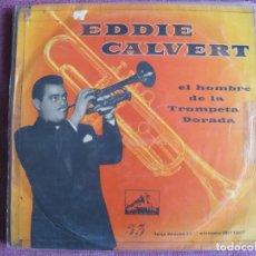 Disques de vinyle: 10 PULGADAS - EDDIE CALVERT - EL HOMBRE DE LA TROMPETA DORADA (SPAIN, LA VOZ DE SU AMO SIN FECHA). Lote 239671290