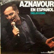 Discos de vinil: DOBLE L.P. - CHARLES AZNAVOUR EN ESPAÑOL. Lote 239936110