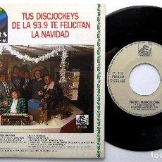 Discos de vinilo: RADIO BARCELONA - TUS DISCJOCKEYS TE FELICITAN LA NAVIDAD - SINGLE SPLASH RECORDS 1987 BPY. Lote 239985275
