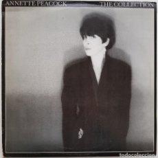 Discos de vinilo: ANNETTE PEACOCK. THE COLLECTION. BASE RECORD, 1982. Lote 240035355