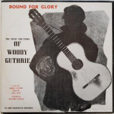 Discos de vinilo: BOUND FOR GLORY. THE SONGS AND SYTORY OF WOODY GUTHRIE. EDIGSA, 1972 PUBLICACIONES LOC. Lote 240052235