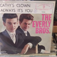 Discos de vinilo: THE EVERLY BROTHERS - CATHY'S CLOWN / ALWAYS IT'S YOU - SINGLE ORIGINAL DE 1960. Lote 240169810