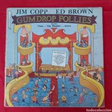 Discos de vinilo: GUMDROP FOLLIES. JIM COPP / ED BROWN. FIRMADO. Lote 240276025