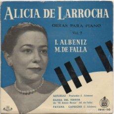 Discos de vinilo: ALICIA DE LARROCHA - OBRAS PARA PIANO, VOL. 7 - I. ALBENIZ / M. DE FALLA / EP DE 1959 RF-4817. Lote 240284305