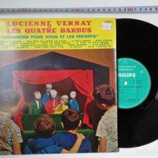 """Discos de vinilo: ANTIGUO VINILO / OLD VINYL: LUCIENNE VERNAY ET LES QUATRE BARBUS """"CHANSONS POUR VOUS ET LES ENFANTS"""". Lote 240345205"""