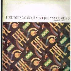 Dischi in vinile: FINE YOUNG CANNIBALS - JOHNNY COME HOME - MAXI SINGLE 1985 - ED. ESPAÑA. Lote 258115995