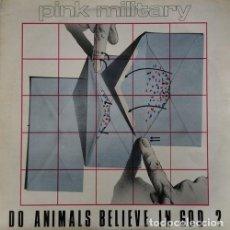 Dischi in vinile: PINK MILITARY - DO ANIMALS BELIEVE IN GOD - LP DE VINILO EDICION INGLESA EX BIG IN JAPAN SYNTH POP. Lote 240523850