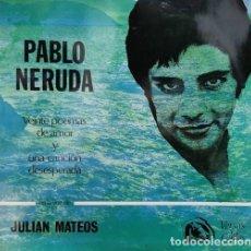 Discos de vinilo: JULIAN MATEOS - PABLO NERUDA - VEINTE POEMAS DE AMOR Y UNA CANCION DESEPERADA - LP POESIA #. Lote 240584810