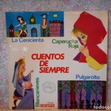 Discos de vinilo: CUENTOS DE SIEMPRE. CAPERUCITA ROJA. PULGARCITO. LA CENICIENTA.. Lote 240623540