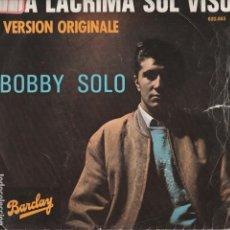 Discos de vinilo: 45 GIRI BOBBY SOLO UNA LACRIMA SUL VISO / SE PIANGI E SE RIDI BARCLAY VG-VG FRANCE. Lote 240666170