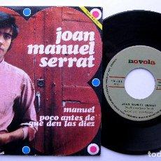Discos de vinilo: JOAN MANUEL SERRAT - MANUEL / POCO ANTES DE QUE DEN LAS DIEZ - SINGLE NOVOLA 1968 BPY. Lote 240673030