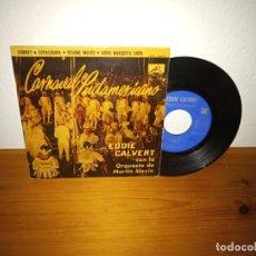 Discos de vinilo: EP EDDIE CALVERT - CARNAVAL SUDAMERICANO - SIBONEY+ 3 - LA VOZ DE SU AMO (1961). Lote 240689910