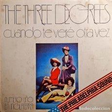 Discos de vinilo: THE THREE DEGREES – CUANDO TE VERÉ OTRA VEZ. Lote 240692305