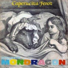 Discos de vinilo: ORQUESTA MONDRAGON – CAPERUCITA FEROZ. Lote 240701605