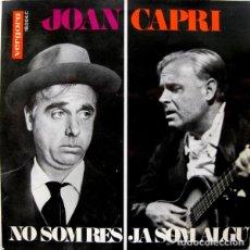 Discos de vinilo: JOAN CAPRI – NO SOM RES / JA SOM ALGÚ. Lote 240708520