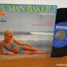 Discos de vinilo: TRUMAN BAKER Y SU ORQUESTA - GRINGO + DREAMING ISLAND- VERGARA (1967). Lote 240709065