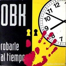 Discos de vinilo: OBK - ROBARLE AL TIEMPO - MAXI-SINGLE SPAIN 1993. Lote 240740025