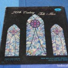 Discos de vinilo: EXPRO GRUESO LP FOLK USA CIRCA 1964 20 TH CENTURY FOLK MASS ESTADO CORRECTISIMO. Lote 240871480