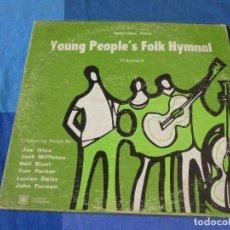 Discos de vinilo: EXPRO LP FOLK USA CIRCA 1970 YOUNG PEOPLE FOLK HYMNAL CIERTO USO, TOTALMENTE FUCIONAL. Lote 240875070